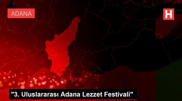 '3. Uluslararası Adana Lezzet Festivali'