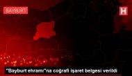 'Bayburt ehramı'na coğrafi işaret belgesi verildi