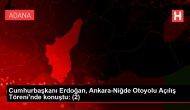 Cumhurbaşkanı Erdoğan, Otoyol Açılış Töreni'nde konuştu