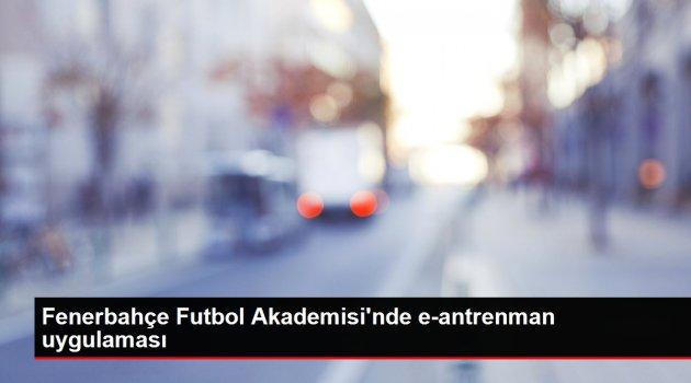 Fenerbahçe Futbol Akademisi'nde e-antrenman uygulaması