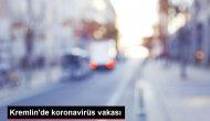 Kremlin'de koronavirüs vakası