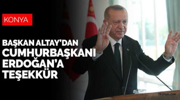 Altay, Cumhurbaşkanı Erdoğan'a teşekkür etti