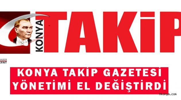 Konya Takip Gazetesi yönetimi el değiştirdi
