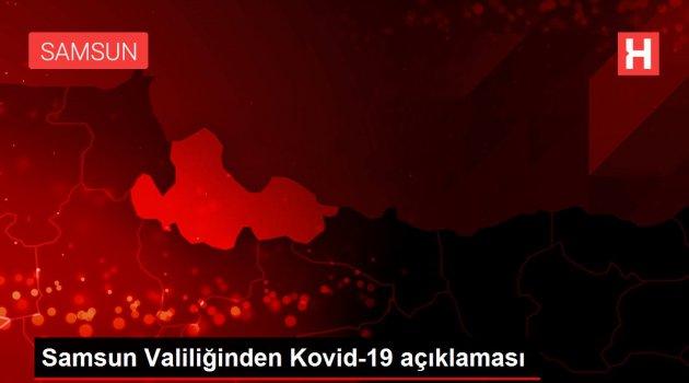 Samsun Valiliğinden Kovid-19 açıklaması