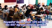 26 okul ve 124 salonda bin 557 öğrenci LGS'ye girecek