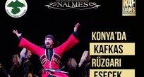 Kaf Dağı'nın dansçıları Konya'ya geliyor