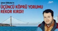Şahan Gökbahar'ın 3. köprü paylaşımı rekor kırdı
